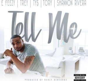 DJ E-Feezy - Tell Me Ft. Tory Lanez, Trey Songz, Ty Dolla $ign & Shannon Rivera